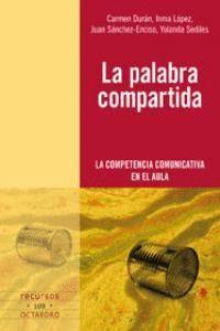 LA PALABRA COMPARTIDA LA COMPETENCIA COMUNICATIVA EN EL AULA