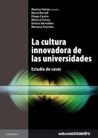 CULTURA INNOVADORA DE LAS UNIVERSIDADES, LA ESTUDIO DE CASOS