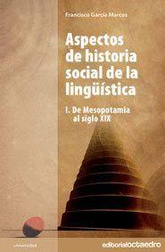 ASPECTOS DE HISTORIA SOCIAL DE LA LINGÜSTICA I DE MESOPOTAMIA AL SIGLO XIX
