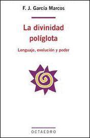 DIVINIDAD POLIGLOTA, LA LENGUAJE, EVOLUCION Y PODER