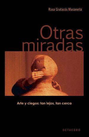 OTRAS MIRADAS ARTE Y CIEGOS : TAN LEJOS, TAN CERCA
