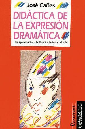 DIDACTICA DE LA EXPRESION DRAMATICA UNA APROXIMACION A LA DINAMICA TEATRAL