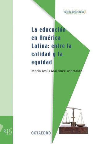 EDUCACION EN AMERICA LATINA, LA ENTRE LA CALIDAD Y LA EQUIDAD