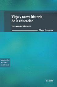 VIEJA Y NUEVA HISTORIA DE LA EDUCACION ENSAYOS CRITICOS