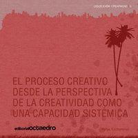 EL PROCESO CREATIVO DESDE LA PRESPECTIVA DE LA CREATIVIDAD COMO UNA CAPACIDAD SI