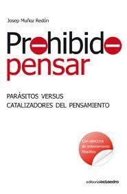 PROHIBIDO PENSAR PARÁSITOS VERSUS CATALIZADORES DEL PENSAMIENTO