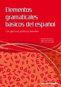 ELEMENTOS GRAMÁTICALES BÁSICOS DEL ESPAÑOL