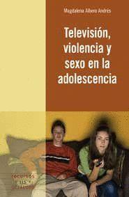 TELEVISIÓN, VIOLENCIA Y SEXO EN LA ADOLESCENCIA