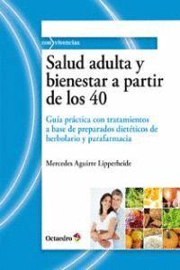 SALUD ADULTA Y BIENESTAR A PARTIR DE LOS 40 GUA PRÁCTICA CON TRATAMIENTOS A BASE DE PREPARADOS DIET