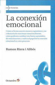 LA CONEXIÓN EMOCIONAL CÓMO SE FORMA NUESTRA MANERA ESPONTÁNEA Y NO VOLUNTARIA DE REACCIONAR EMOCIONA