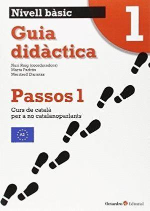 PASSOS 1 GUIA DIDACTICA NIVELL BASIC 1 (NOVA EDICIO) CURS DE CATALA PER A NO CATALANOPARLANTS