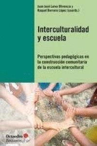 INTERCULTURALIDAD Y ESCUELA PERSPECTIVAS PEDAGÓGICAS EN LA CONSTRUCCIÓN COMUNITARIA DE LA ESCUELA IN