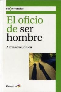 EL OFICIO DE SER HOMBRE