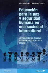 EDUCACIÓN PARA LA PAZ Y SEGURIDAD HUMANA EN UNA SOCIEDAD INTERCULTURAL LA IMAGEN DE LAS MISIONES HUM