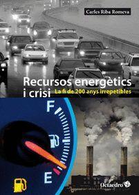 RECURSOS ENERGETICS I CRISI LA FI DE 200 ANYS IRREPETIBLES