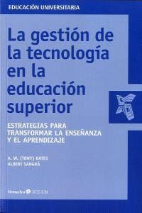 LA GESTIÓN DE LA TECNOLOGA EN LA EDUCACIÓN SUPERIOR ESTRATEGIAS PARA TRANSFORMAR LA ENSEÑANZA Y EL