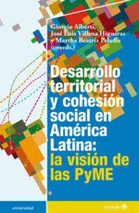 DESARROLLO TERRITORIAL Y COHESIÓN SOCIAL EN AMÉRICA LATINA: LA VISIÓN DE LAS PYME