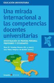 UNA MIRADA INTERNACIONAL A LAS COMPETENCIAS DOCENTES UNIVERSITARIAS INVESTIGACIÓN EN PRIMERA PERSONA