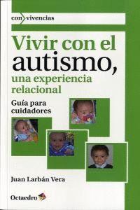 VIVIR CON EL AUTISMO, UNA EXPERIENCIA RELACIONAL