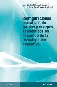 CONFIGURACIONES NARRATIVAS DE GRUPOS Y CUERPOS ACADÉMICOS EN EL CAMPO DE LA INVESTIGACIÓN EDUCATIVA