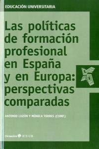 LAS POLÍTICAS DE FORMACIÓN PROFESIONAL EN ESPAÑA Y EN EUROPA: PERSPECTIVAS COMPARADAS