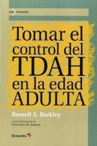TOMAR EL CONTROL DEL TDAH EN LA EDAD ADULTA