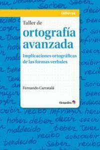 TALLER DE ORTOGRAFÍA AVANZADA