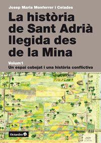 LA HISTÒRIA DE SANT ADRIÀ LLEGIDA DES DE LA MINA UN ESPAI COBEJAT I UNA HISTÒRIA CONFLICTIVA