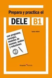 PREPARA Y PRACTICA EL DELE B1