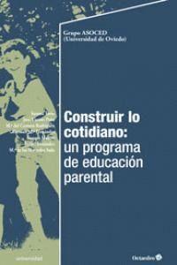 CONSTRUIR LO COTIDIANO: UN PROGRAMA DE EDUCACIÓN PARENTAL