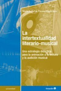 LA INTERTEXTUALIDAD LITERARIO-MUSICAL UNA ESTRATEGIA DIDÁCTICA PARA LA ANIMACIÓN A LA LECTURA Y LA A
