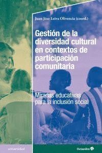 GESTIÓN DE LA DIVERSIDAD CULTURAL EN CONTEXTOS DE PARTICIPACIÓN COMUNITARIA MIRADAS EDUCATIVAS PARA