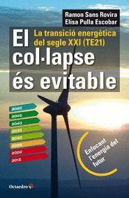 COL.LAPSE ÉS EVITABLE, EL LA TRANSICIÓ ENERGÈTICA DEL SEGLE XXI (TE21)