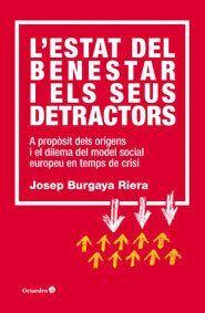 L´ESTAT DEL BENESTAR I ELS SEUS DETRACTORS A PROPÒSIT DELS ORÍGENS I EL DILEMA DEL MODEL SOCIAL EURO