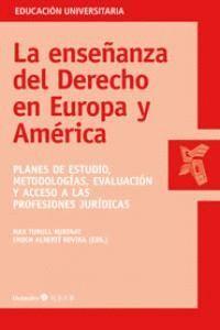 LA ENSEÑANZA DEL DERECHO EN EUROPA Y AMÉRICA PLANES DE ESTUDIO, METODOLOGAS, EVALUACIÓN Y ACCESO A