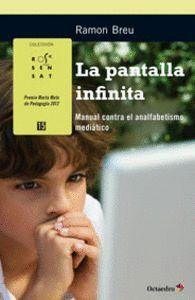 LA PANTALLA INFINITA MANUAL CONTRA EL ANALFABETISMO MEDIÁTICO