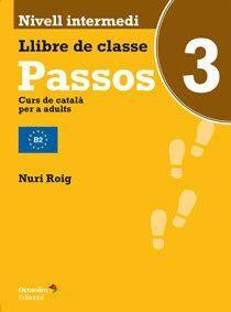 PASSOS 3. NIVELL INTERMEDI LLIBRE DE CLASSE. CATALÁ PER ADULTS CURS DE CATALÀ PER ADULTS