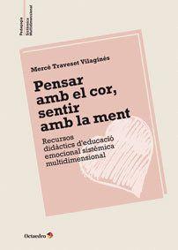 PENSAR AMB EL COR, SENTIR AMB LA MENT RECURSOS DIDÀCTICS D EDUCACIÓ EMOCIONAL SISTÈMICA MULTIDIMENSI