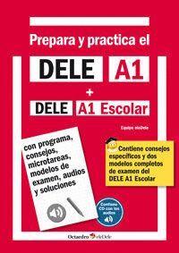 PREPARA Y PRACTICA EL DELE A1 + DELE A1  ESCOLAR + CD AUDIOS
