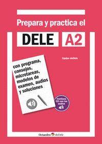 PREPARA Y PRACTICA EL DELE A2 + CD AUDIOS CON PROGRAMA, CONSEJOS, MICROTAREAS, MODELOS DE EXAMEN, AU