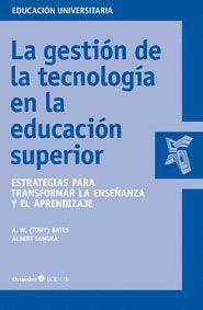 GESTIÓN DE LA TECNOLOGÍA EN LA EDUCACIÓN SUPERIOR, LA ESTRATEGIAS PARA TRANSFORMAR LA ENSEÑANZA Y EL