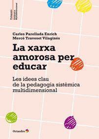 XARXA AMOROSA PER EDUCAR, LA LES IDEES CLAU DE LA PEDAGOGIA SISTÈMICA MULTIDIMENSIONAL