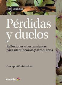 PÉRDIDAS Y DUELOS REFLEXIONES Y HERRAMIENTAS PARA IDENTIFICARLOS Y AFRONTARLOS