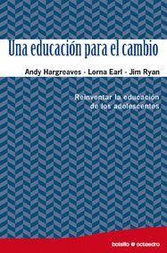 UNA EDUCACIÓN PARA EL CAMBIO REINVENTAR LA EDUCACIÓN DE LOS ADOLESCENTES