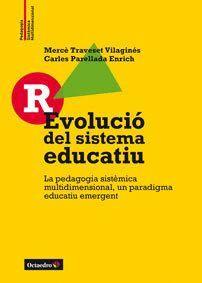 R-EVOLUCIÓ DEL SISTEMA EDUCATIU LA PEDAGOGIA SISTÈMICA MULTIDIMENSIONAL, UN PARADIGMA EDUCATIU EMERG