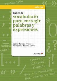 TALLER DE VOCABULARIO PARA CORREGIR PALABRAS Y EXPRESIONES