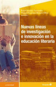 NUEVAS LÍNEAS DE INVESTIGACIÓN E INNOVACIÓN EN EDUCACIÓN LITERARIA