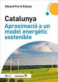 CATALUNYA APROXIMACIÓ A UN MODEL ENERGÈTIC SOSTENIBLE