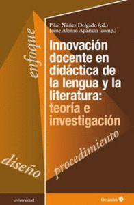 INNOVACIÓN DOCENTE EN DIDÁCTICA DE LA LENGUA Y LA LITERATURA: TEORA E INVESTIGACIÓN Y LA LITERATURA