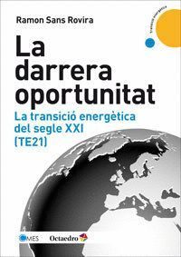 LA DARRERA OPORTUNITAT LA TRANSICIÓ ENERGÉTICA DEL SEGLE XXI (TE21)